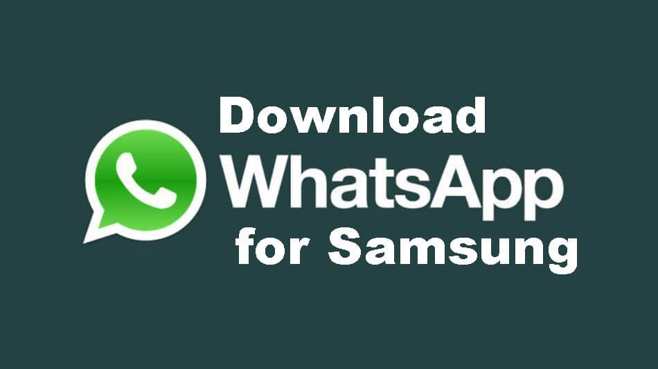 WhatsApp Download for Samsung April 2018