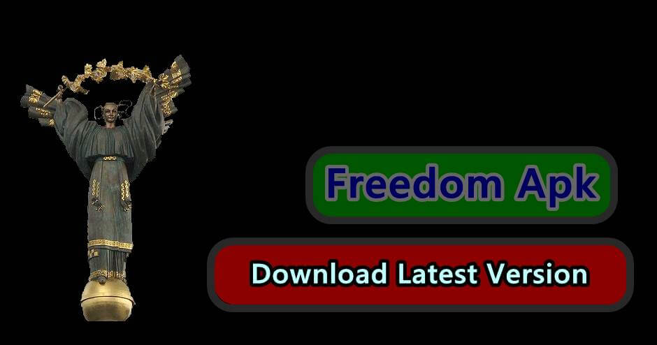 Freedom APK Full Version Download for March 2018